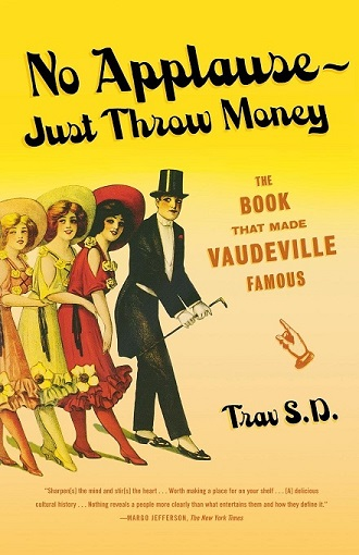 No Applause — Just Throw Money The Book That Made Vaudeville Famous resized